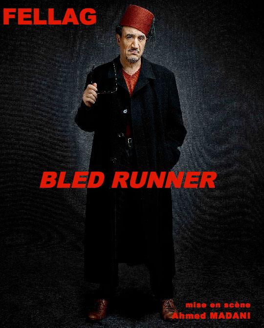 """Fellag dans la pièce """"Bled Runner"""""""