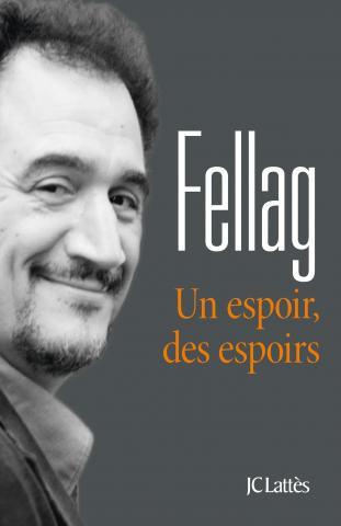 Livre de Fellag : Un espoir, des espoirs