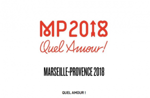 MP2018 : Quel amour ! Marseille-Provence